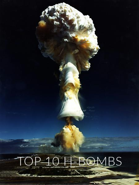 Top 10 H-Bombs