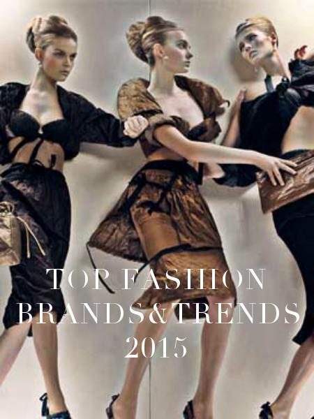 Top Fashion Brands&Trends 2015