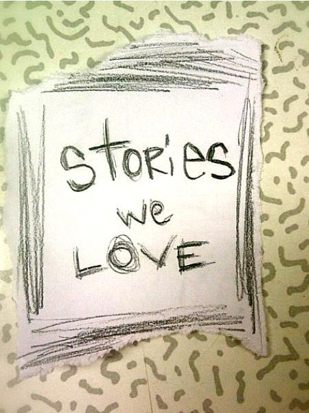 Stories we love