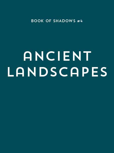 ancient landscapes