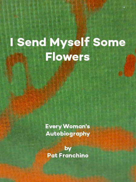 I Send Myself Some Flowers