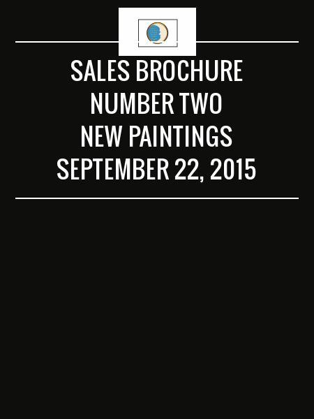 Sales Brochure Number Two new Paintings September 22, 2015
