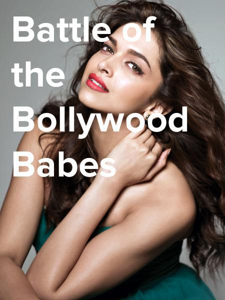 Battle of the  Bollywood Babes