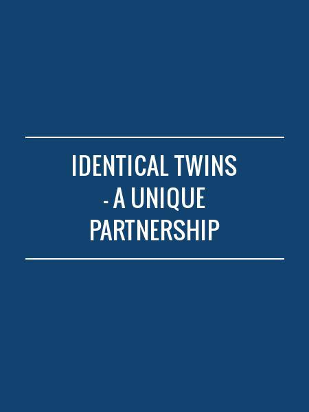 Identical twins - a unique partnership