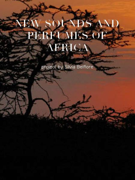 NEW SOUNDS AND PERFUMES OF AFRICA