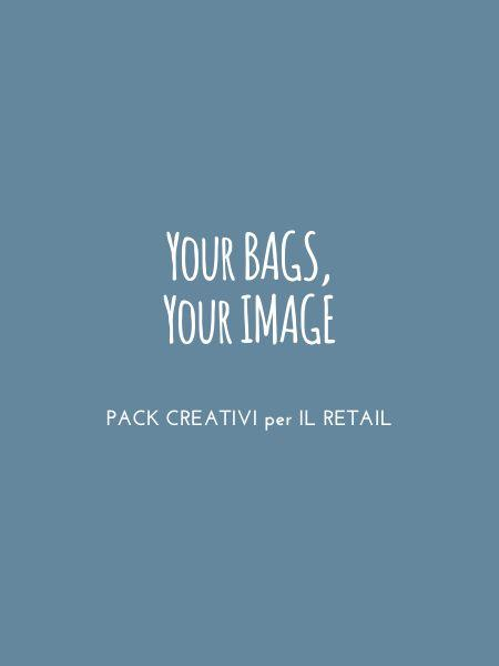 YOUR BAGS,  YOUR IMAGE