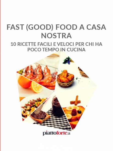Fast (good) Food a casa nostra