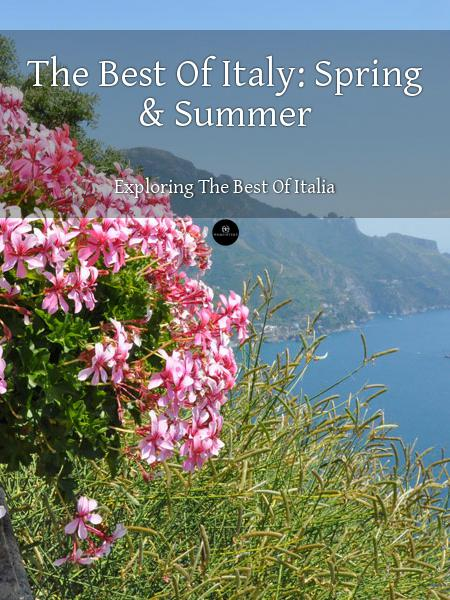 The Best Of Italy: Spring & Summer