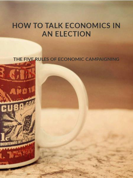How to talk economics in an election
